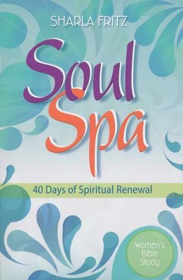 Soul Spa: 40 Days of Spiritual Renewal   -     By: Sharla Fritz