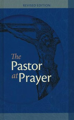 The Pastor At Prayer - Revised Edition  -     By: George Kraus