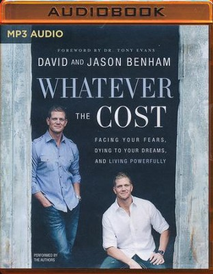 Whatever the Cost: Facing Your Fears, Dying to Your Dreams, and Living Powerfully - unabridged audio book on MP3-CD  -     Narrated By: David Benham, Jason Benham     By: David Benham, Jason Benham