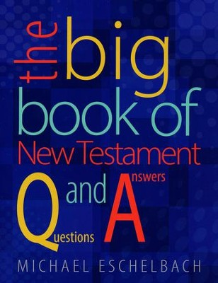 The Big Book of New Testament Questions and Answers  -     By: Michael Eschelbach