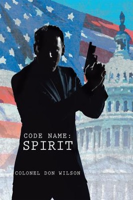 Code Name: Spirit - eBook  -     By: Colonel Don Wilson