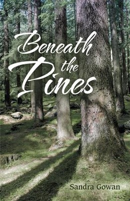 Beneath the Pines - eBook  -     By: Sandra Gowan