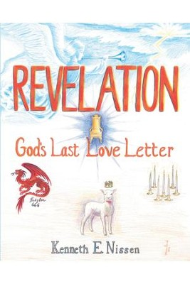 Revelation: Gods Last Love Letter - eBook  -     By: Kenneth Nissen