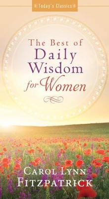 The Best of Daily Wisdom for Women - eBook  -     By: Carol Lynn Fitzpatrick
