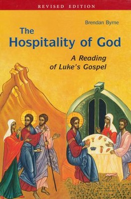 The Hospitality of God: A Reading of Luke's Gospel  -     By: Brendan Byrne