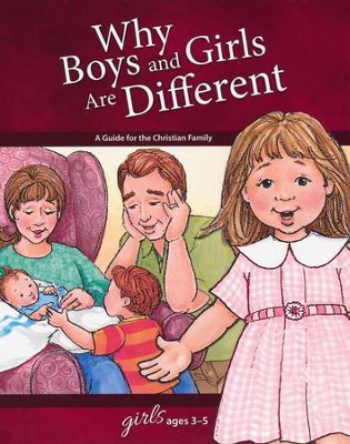 Why Boys and Girls are Different: For Girls Ages 3-5, revised & updated  -     By: Carol Greene