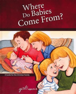 Where Do Babies Come From?: For Girls Ages 6-8, revised & updated  -     By: Ruth Hummel