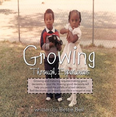 Growing Through Experiences - eBook  -     By: Bettie Bell