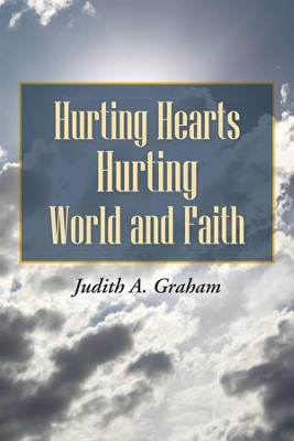 Hurting Hearts Hurting World and Faith - eBook  -     By: Judith Graham