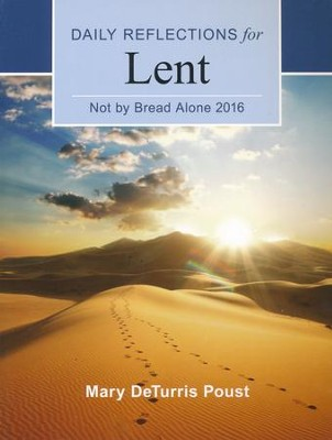 Not by Bread Alone: Daily Reflections for Lent 2016 large print  -     By: Mary DeTurris Poust
