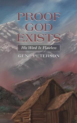 Proof God Exists: His Word Is Flawless - eBook  -     By: Gene Peterson