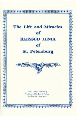 The Life and Miracles of Blessed Xenia of St. Petersburg  -     By: Holy Trinity Monastery