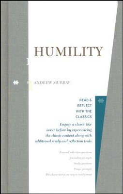 Humility: Read and Reflect with the Classics  -     By: Andrew Murray