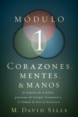 Corazones, Mentes & Manos, Módulo 1  (Hearts, Heads, and Hands: Module 1)  -     By: M. Sills