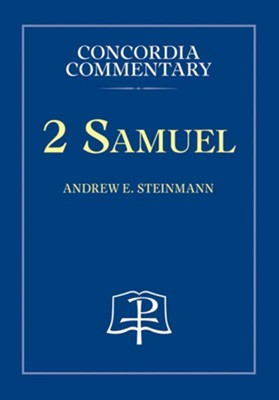 2 Samuel: Concordia Commentary   -     By: Andrew E. Steinmann