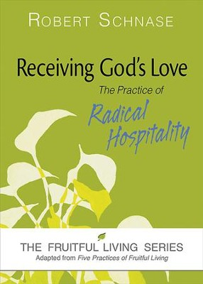 Receiving God's Love: The Practice of Radical Hospitality - eBook  -     By: Robert Schnase