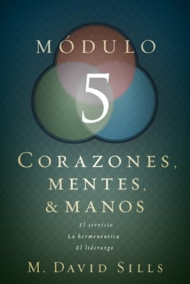 Corazones, Mentes & Manos: Módulo 5  (Hearts, Heads, and Hands: Module 5)  -     By: David M. Sills