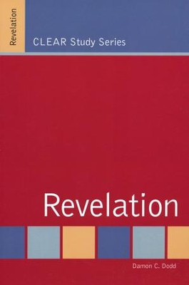 CLEAR Study Series: Revelation  -     By: Damon C. Dodd