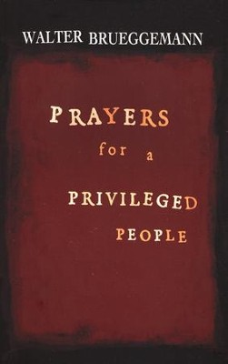 Prayers for a Privileged People  -     By: Walter Brueggemann