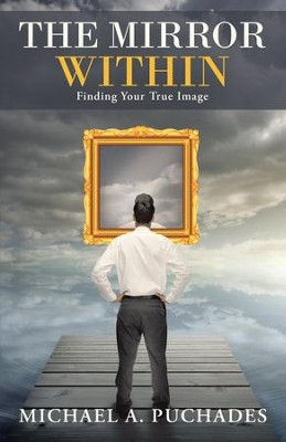 The Mirror Within - eBook   -     By: Michael Puchades