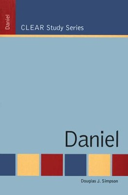 CLEAR Study Series: Daniel  -     By: Douglas J. Simpson