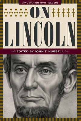 On Lincoln: Civil War History Readers, Volume 3 - eBook  -     Edited By: John T. Hubbell     By: JohnT. Hubbell(Ed.)