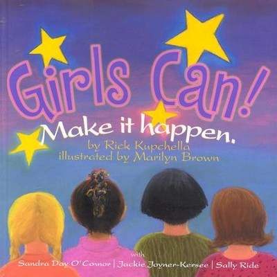 Girls Can!   -     By: Rick Kupchella