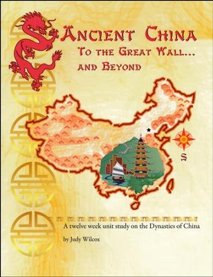 Ancient China: To the Great Wall and Beyond   -     By: Judy Wilcox