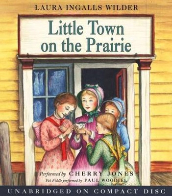 Little House on the Prairie #7:  Little Town on the Prairie - Audiobook on CD          -     Narrated By: Cherry Jones     By: Laura Ingalls Wilder