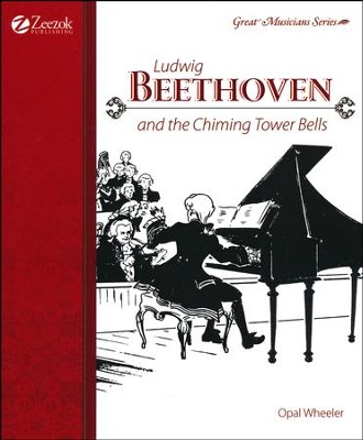 Ludwig Beethoven and the Chiming Tower Bells   -     By: Opal Wheeler