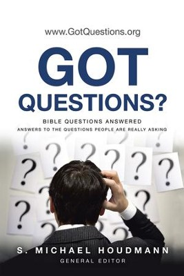 Got Questions?: Bible Questions AnsweredAnswers to the Questions People Are Really Asking - eBook  -     By: S. Michael Houdmann