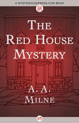 The Red House Mystery - eBook  -     By: A.A. Milne