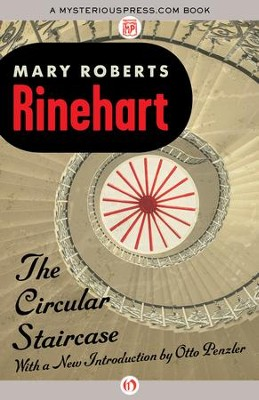 The Circular Staircase - eBook  -     By: Mary Roberts Rinehart, Otto Penzler