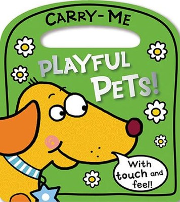Carry-Me Board Books: Playful Pets!  -     By: Make Believe Ideas