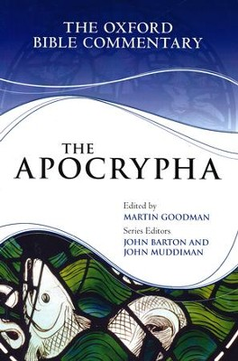 The Apocrypha: The Oxford Bible Commentary [OBC]   -     By: Martin Goodman, John Barton, John Muddiman