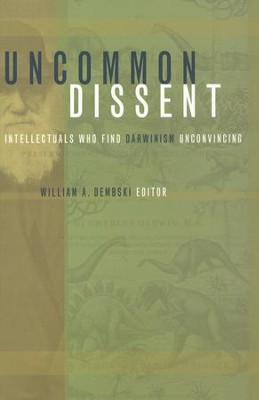 Uncommon Dissent: Intellectuals Who Find Darwinism Unconvincing / Digital original - eBook  -     By: William Dembski
