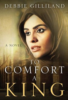 To Comfort A King - eBook  -     By: Debbie Gilliland