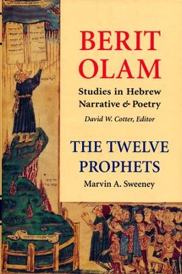 The Twelve Prophets: Vol. 2-Micah, Nahum, Habakkuk, Zephaniah, Haggai, Zechariah, Malachi [Berit Olam]  -     Edited By: Marvin A. Sweeney, David W. Cotter