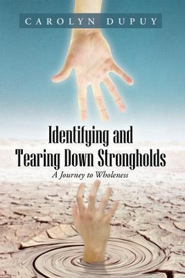 Identifying and Tearing Down Strongholds: A Journey to Wholeness - eBook  -     By: Carolyn Dupuy