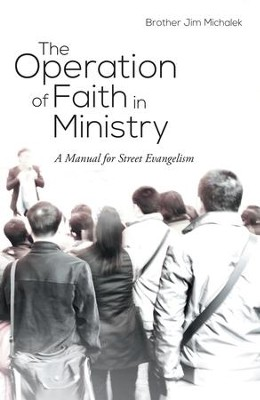 The Operation of Faith in Ministry: A Manual for Street Evangelism - eBook  -     By: Brother Michalek