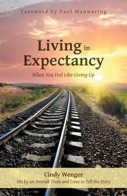Living in Expectancy: When You Feel Like Giving Up - eBook  -     By: Cindy Wenger