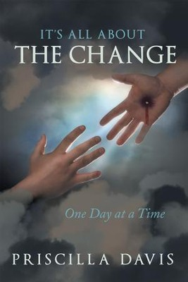 It's All about the Change: One Day at a Time - eBook  -     By: Priscilla Davis