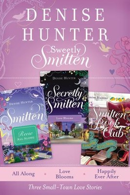 Sweetly Smitten - eBook   -     By: Denise Hunter