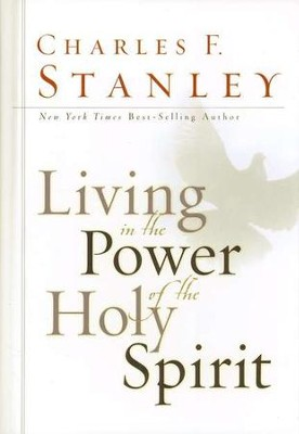 Living in the Power of the Holy Spirit  -     By: Charles F. Stanley