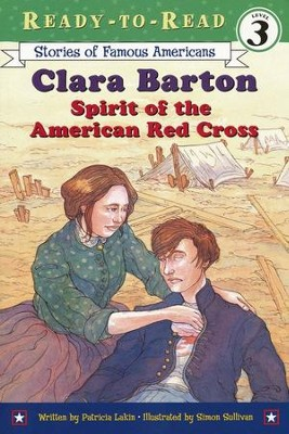 Clara Barton: Spirit of the American Red Cross  -     By: Patricia Lakin     Illustrated By: Simon Sullivan
