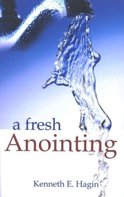A Fresh Anointing  -     By: Kenneth E. Hagin