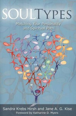 SoulTypes: Matching Your Personality and Spiritual Path  -     By: Sandra Krebs Hirsh, Jane A.G. Kise