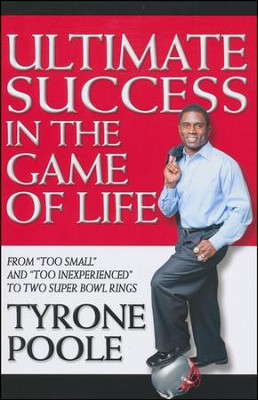 Ultimate Success in the Game of Life  -     By: Tyrone Poole