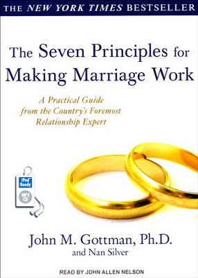 The Seven Principles for Making Marriage Work: A Practical Guide from the Country's Foremost Relationship Expert, Unabridged Audiobook on MP3  -     By: John M. Gottman Ph.D., Nan Silver