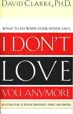 I Don't Love You Anymore  -     By: David Clarke